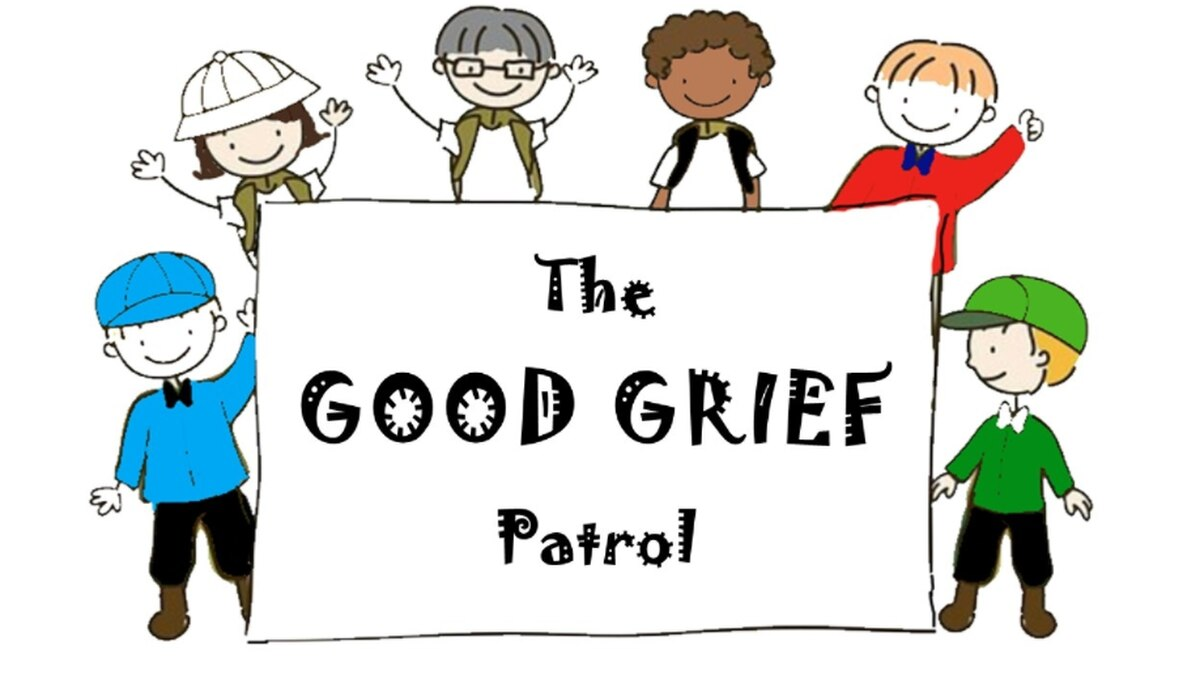 The Good Grief Patrol.